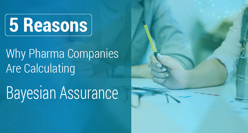 5 Reasons why Pharma companies Are Calculating Bayesian Assurance Blog Images