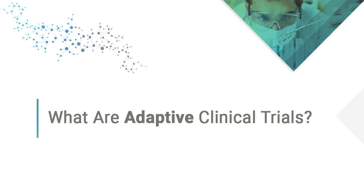 What are Adapative Clinical Trials