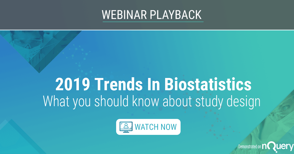 2019 trends in Biostatistics - What you should know about study design - Webinar On Demand