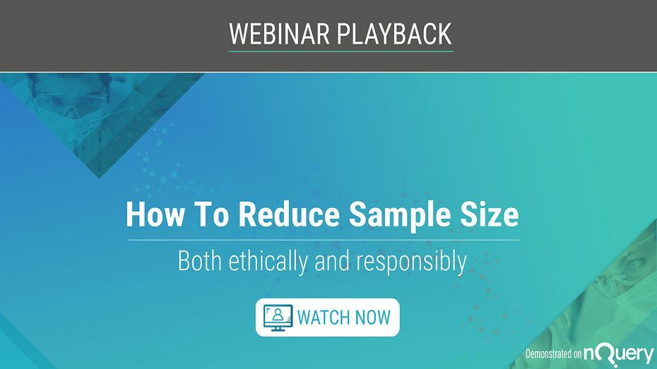 How to reduce sample size - Webinar On Demand - nQuery - sample size calculator
