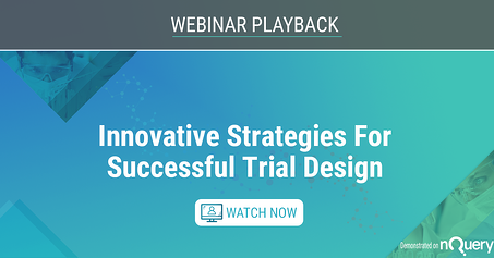 Innovative Strategies For Successful Trial Design - Watch Webinar on Demand