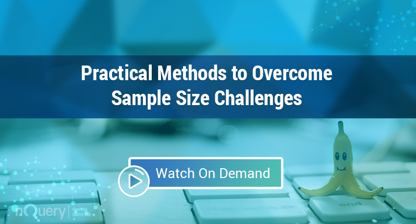 Practical Methods to Overcome Sample Size Challenges Webinar On Demand - nQuery